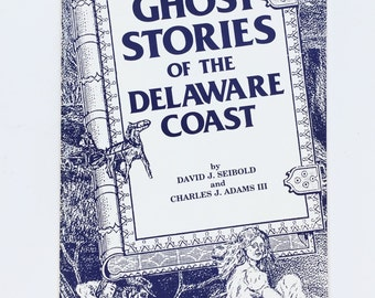 Ghost Stories of the Delaware Coast by Seibold and Adams, Ghost Stories Folk Lore, Vintage Paperback Book, Local Legends, Mysterious Stories