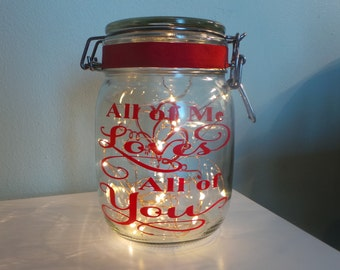 All of me Loves all of you - Mason jar with lights