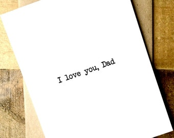 Card for Dad - I love you, Dad. - Father's Day Card - Happy Birthday Dad Card - Dad Card.