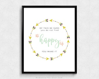 SALE -  Of This Be Sure, The Happy Life, Motivational Quote, Positivity Message, Inspiration, Colorful, Modern Calligraphy, Wall Dorm