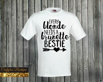 Every Blonde needs a brunette bestie shirt, blonde brunette bff
