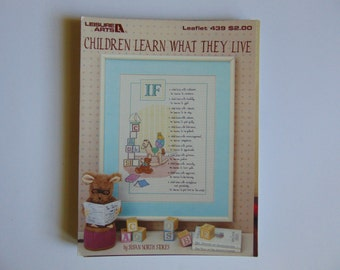 Children Learn What They Live Poem Cross Stitch Leisure Arts 439