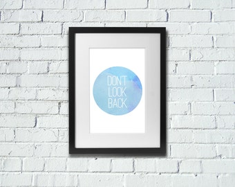 Don't Look Back | Positive | Inspirational Print | A4 | 8x10 Print | Room Decor Gift