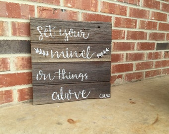 Set Your Mind on Things Above Wooden Pallet Sign