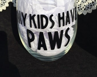 My Kids Have Paws Stemless Wine Glas