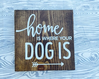 Home is where your dog is sign