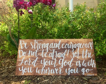 Be Strong and Courageous | Joshua 1:9 | Wooden Sign