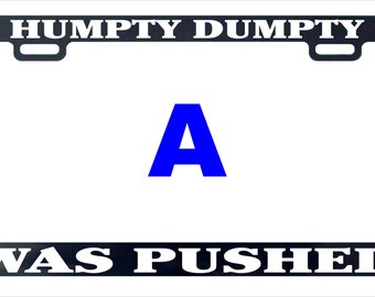 Humpty dumpty was pushed funny humor license plate frame holder tag
