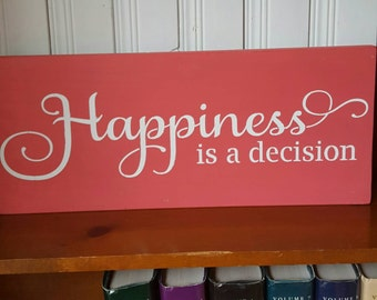 Happiness is a decision wooden sign
