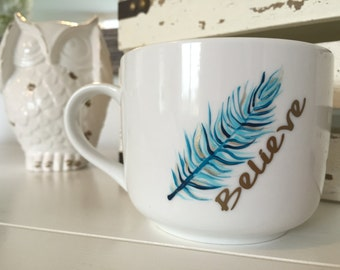 Hand painted Feather MUG cappuccino * coffee * or soup bowl. * BELIEVE* ... Gold Vinyl words.