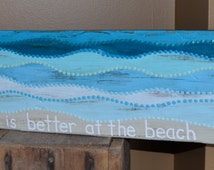 Life is Better at the Beach, beach art, driftwood art, painted driftwood, dot art, pointillism, waves, Beach sign, driftwood sign,