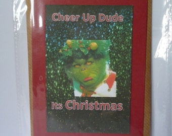 Handmade Christmas Card / Greeting Card - Grinch (Cheer Up Dude, Its Christmas)