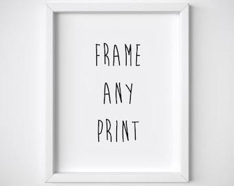 Frame Any Print