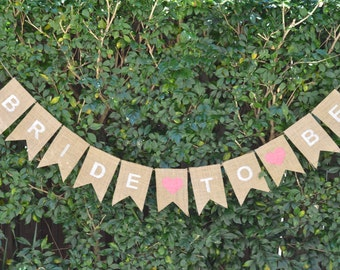 Bride to Be - Burlap Hessian Bunting Banner - Bridal Shower/High Tea Decorations
