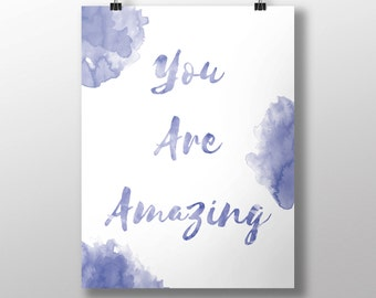 You are amazing, Watercolor Typography Print, Printable Wall Art, Digital Art, Poster, Gift, Inspirational Home Decor, Instant Download