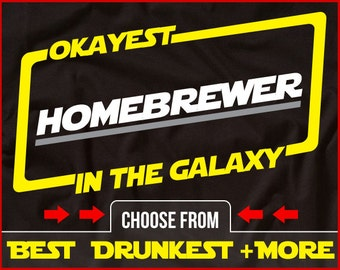 Okayest Homebrewer In The Galaxy Shirt Funny Homebrewing Shirt GIft for Homebrewer