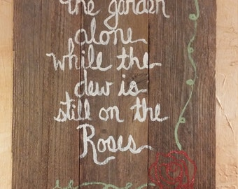 I Come to the Garden Alone While the Dew is Still on the Roses Reclaimed Wood Sign; Christian Pallet; Old Hymn