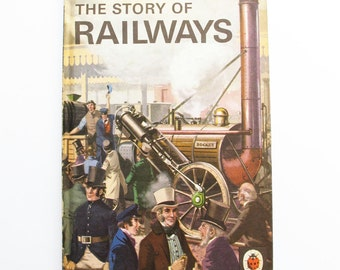 The Story of Railways  by R.Bowood with illustrations by R.Ayton. Series 601 A Ladybird 'Achievements' Book, 1961