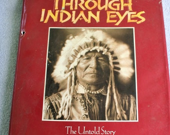 BOOK, Readers Digest Through Indian Eyes, the untold story of Native american Peoples
