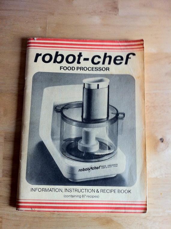 Vintage book robot chef food processor information for Robot cuisine chef