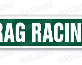 DRAG RACING Street Sign dragster strip racer driver funny cars driver cars gift