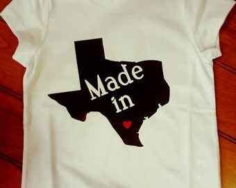 Made in texas shirt or onesie