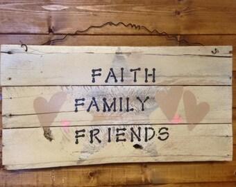 Faith Family Friends Primitive/Rustic Sign