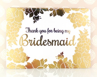 Bridesmaid Thank You Card Gold Foil, Maid of Honor, Thank You for Being my Bridesmaid, Jr Bridesmaid, Matron of Honor, Flower Girl, Floral