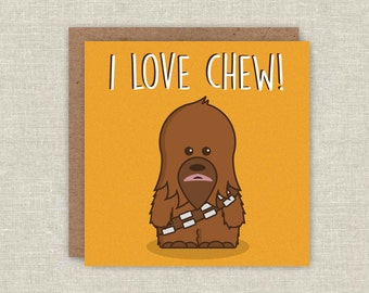 Star Wars Card Chewbacca Card Chewy Card Pun Card Funny Love Card Anniversary Card Valentines Day Card For Boyfriend Card For Girlfriend