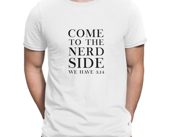 Come To The Dark Side We Have 3.14 Geeky Handmade Tshirt For Men