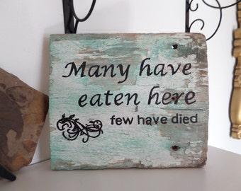 Rustic Wood, humorous sign