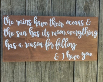 the rains have their oceans//rustic handpainted sign//love quote