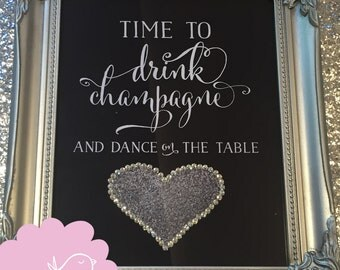 Shabby Chic Time to drink champagne and dance on the table glitter crystals