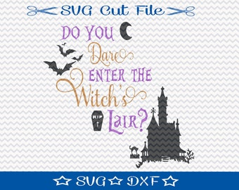 Halloween SVG File, SVG for Silhouette, Trick or Treat svg, Do You Dare Enter the Witch's Lair, Spooky svg, Halloween Cut File
