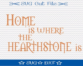 World of Warcraft SVG File Download / SVG Cut File for Silhouette or Cricut / Video Game svg / Home is Where the Hearthstone Is / Gamer svg