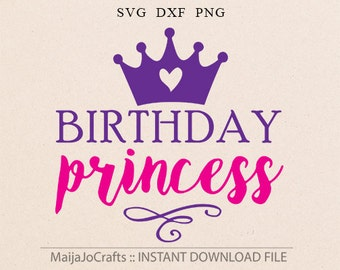 Birthday Princess SVG, DXF, Clipart png Files for Cutting Machines Cameo or Cricut - Birthday svg, Princess svg, Crown svg Cricut downloads