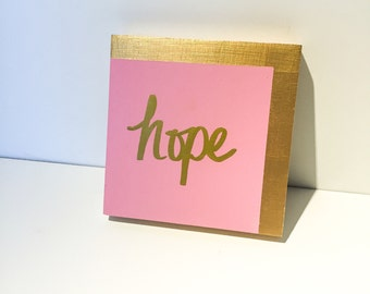 Hope. Acrylic Painting on Wood Panel. Inspiration. Pink. Gold. 6x6.
