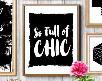 "Printable Art ""So Full of Chic"" printable fashion art print black and white typography poster apartment decor"