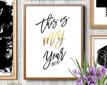 "Typography poster ""This Is My Year 2016"" inspirational print home decor 2016 new years resolutions, 2016 new year resolution gift for self"