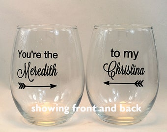 Greys Anatomy Wine Glass - You're the Meredith to my Cristina - Cristina Yang - Meredith Grey - Greys Anatomy Gift - Mother's Day Gift