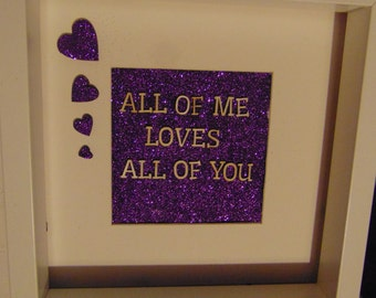 All of me loves all of you embellished Deep Box Frame