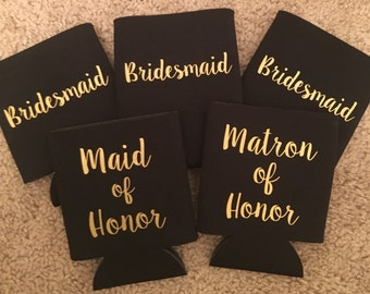Bride / Bridesmaid / Maid of Honor/ Matron of Honor Can Coolers - Multiple colors available  - Customized Option -  Bridesmaid /Bachelorette