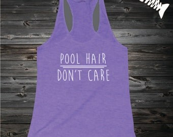 Pool Hair Dont Care Summer Tank Top, Womens or Girls Tank Top, Racerback, Toddler Pool Hair  dont care