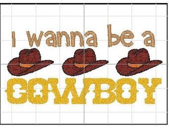 I wanna be a cowboy embroidery 5x7 6x10