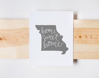 Home Sweet Home, Missouri Outline, Missouri Print, Missouri Gift, State Print