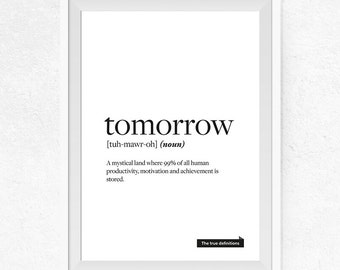 Tomorrow true definition Printable, Funny Print, Definition Print, Funny Definition, True Definition, Gallery Wall Decor - #0397