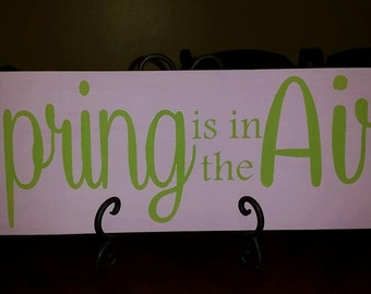 Spring is in the Air Wood Sign