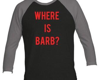 Where is Barb? Stranger Things Fan Inspired Unisex Baseball Long Sleeve Tri-blend Raglan Shirt