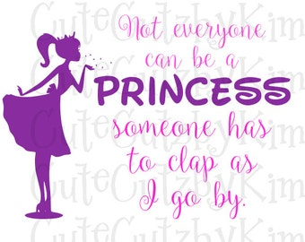 Princess SVG for Cricut cutting machine - Not everyone can be a princess