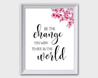 Be The Change You Wish To See In The World, Mahatma Gandhi Quote, Inspirational Print, Gandhi Print, Inspirational  Wall Art, Gandhi Print